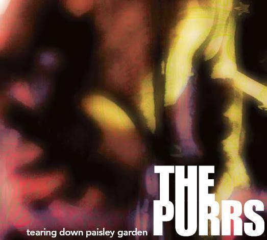 The Purrs Tearing Down Paisly Garden